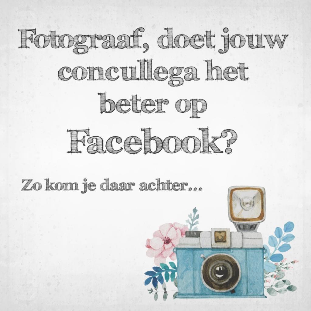 Fotograaf, doet jouw concullega het beter op Facebook?